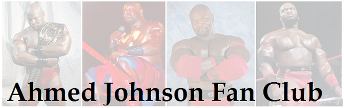 Ahmed Johnson Fan Club