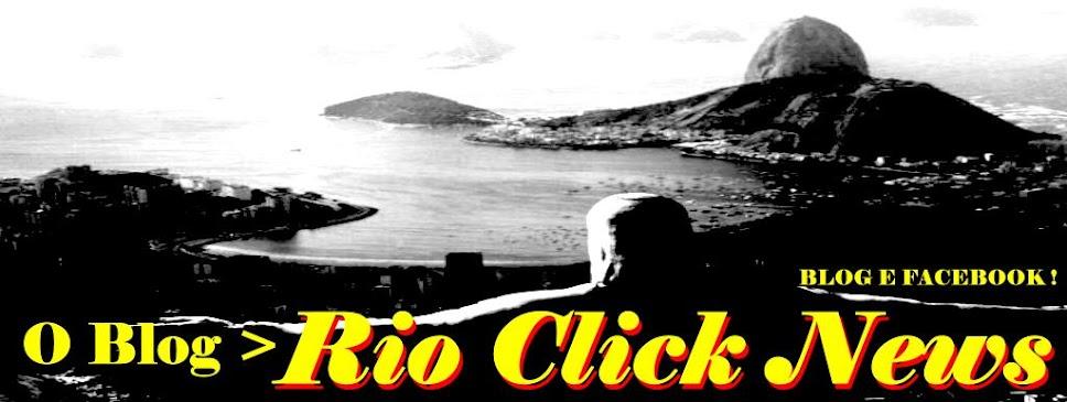 O Blog Rio Click News