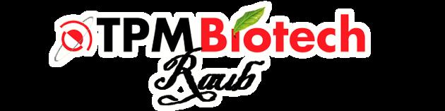 TPM BIOTECH RAUB