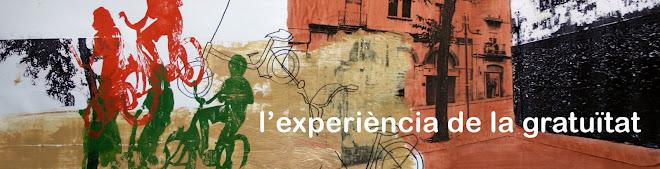 l'experiència de la gratuïtat