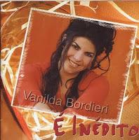 Vanilda Bordieri - E Inédito