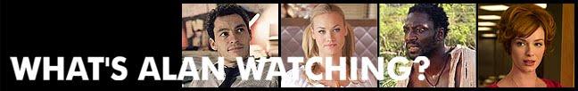 What's Alan Watching?