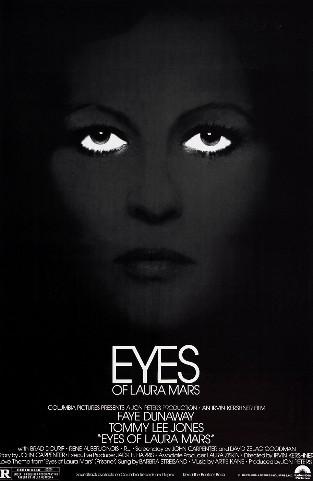http://1.bp.blogspot.com/_0LoTWhzoRtM/TSvGgo6Nf9I/AAAAAAAAOJM/EyZemPlAV9A/s1600/Eyes-of-Laura-Mars-Poster-12.jpg