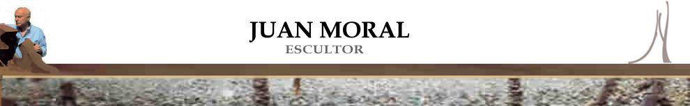 Juan Moral - Escultor -