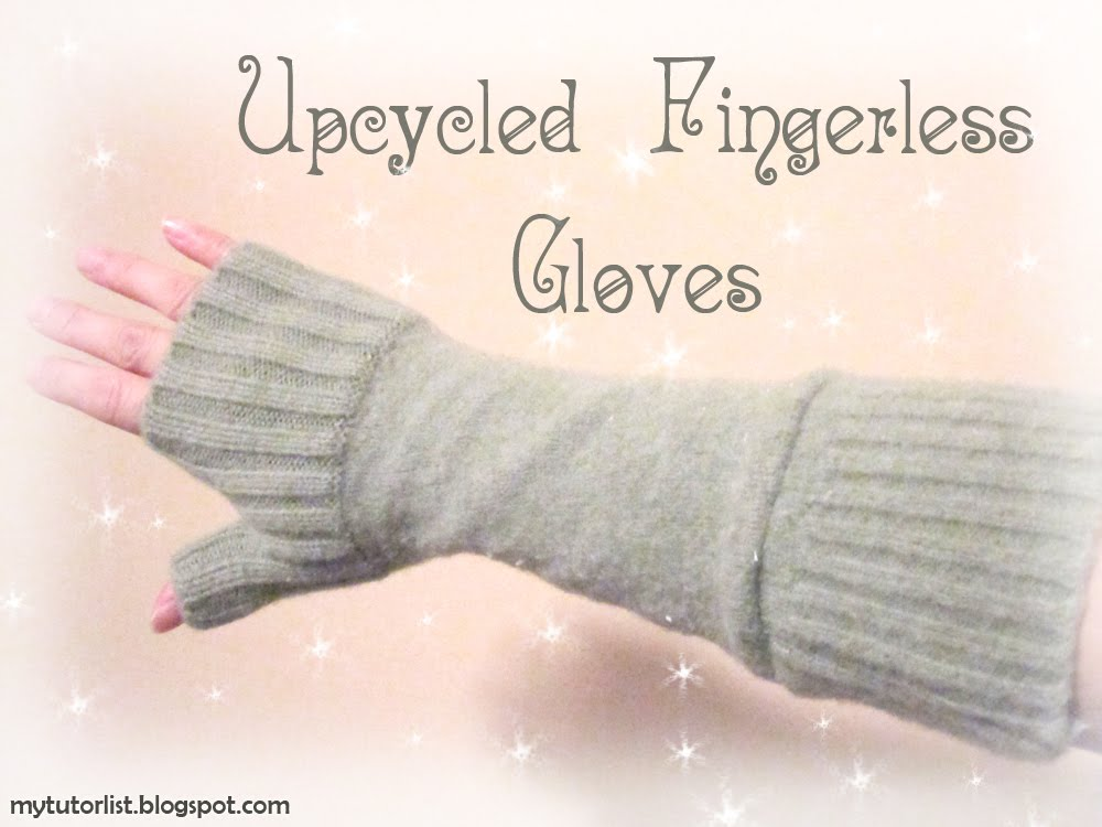 Upcycled Fingerless Gloves Tutorial : Behind Mytutorlist.com