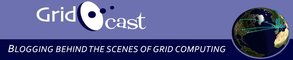 GridCast: live and behind the scenes of grid computing