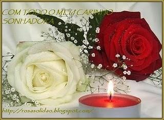 Oferecido pela querida amiga Rosa Solidão