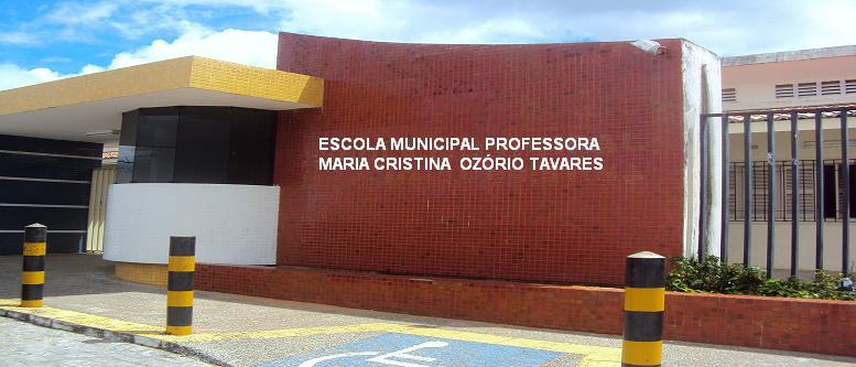 ESCOLA MUNICIPAL PROFª MARIA CRISTINA OZÓRIO TAVARES