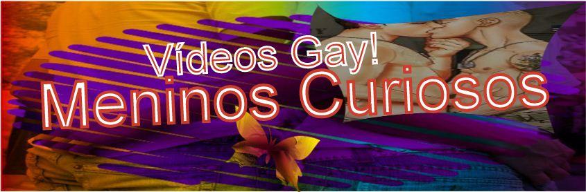 Meninos Curiosos - Vídeos Gay
