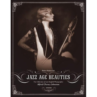 ... The Lost Collection of Ziegfield Photographer Alfred Cheney Johnston.