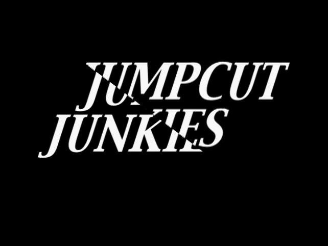 Jumpcut Junkies