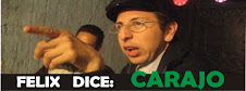 FELIX DICE: CARAJO¡