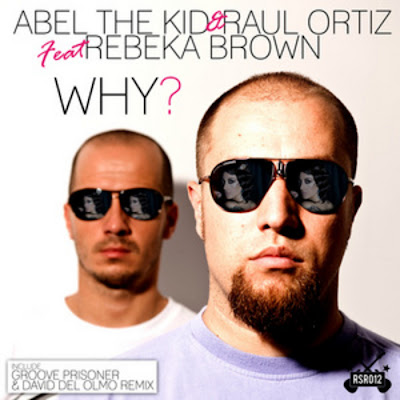 Abel The Kid And Raul Ortiz Feat Rebeka Brown - Why