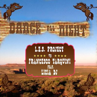 Les Project Vs F Tarquini feat LiciaDJ - Dance All Night