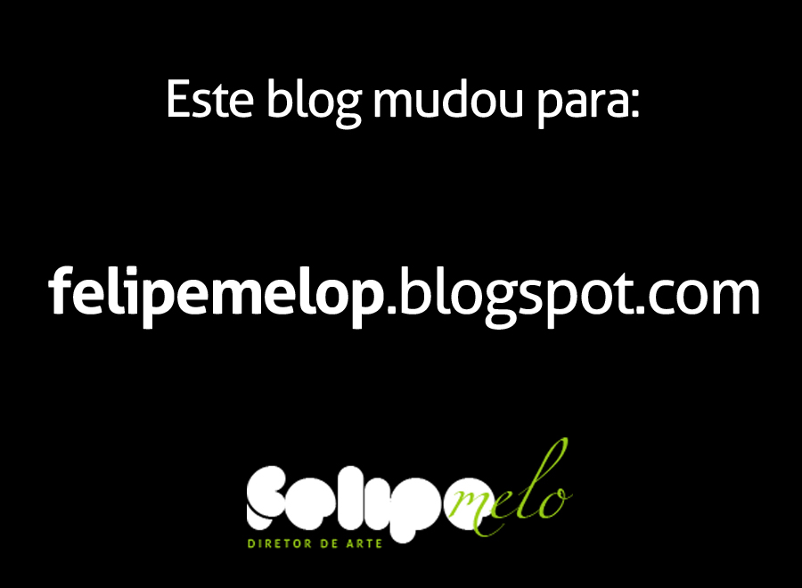 Este blog mudou para felipemelop.blogspot.com