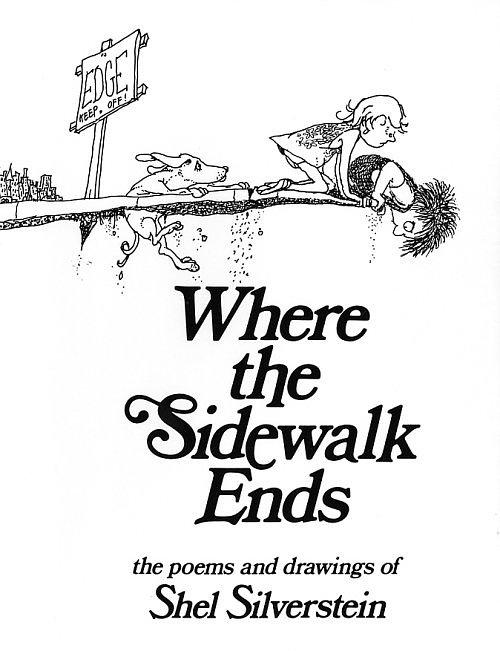 where the sidewalk ends1 jpgWhere The Sidewalk Ends Shel Silverstein
