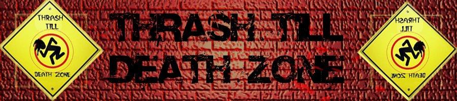 Thrash Till Death Zone