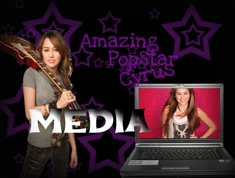 Amazing PopStar Cyrus Media
