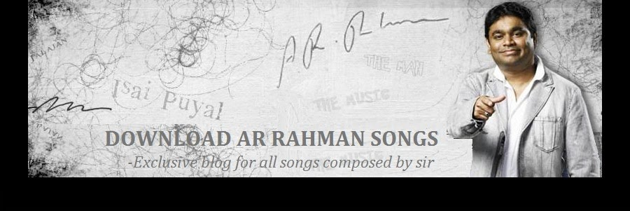 DOWNLOAD AR RAHMAN SIR SONGS