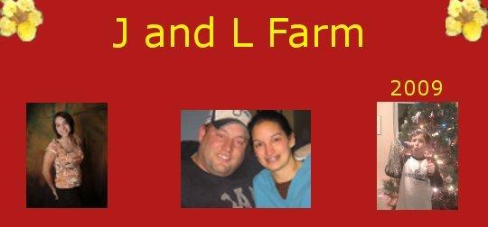 J and L Farm