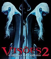 Visões 2 – A Vingança dos Fantasmas