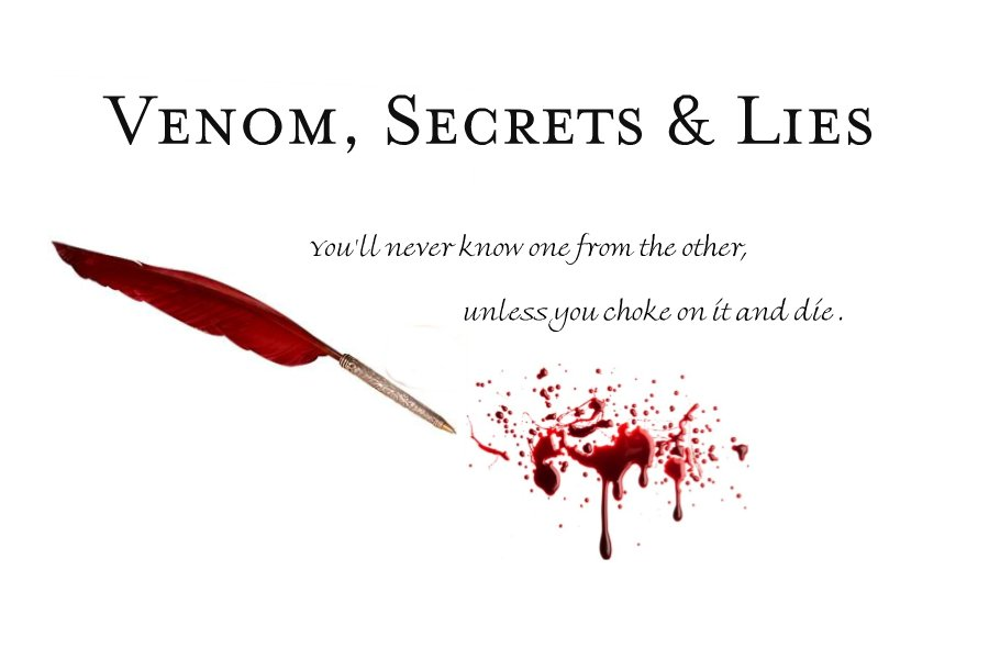 Venom, Secrets, &amp; Lies