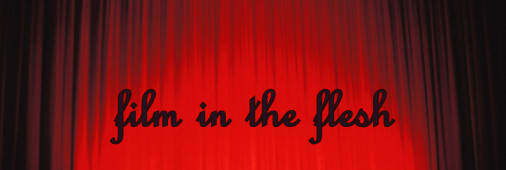 film in the flesh