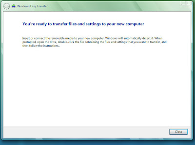 After the Windows Easy Transfer completes, you can click on close to finish the process.  Just put the new media into your other or new computer and Windows Vista will automatically detect it and transfer.  It is as easy as that!