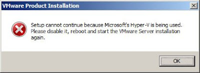 VMWare and Hyper-V incompatible. Setup cannot continue because Microsoft's Hyper-V is being used. Please disable it, reboot and start the VMWare Server installation again.