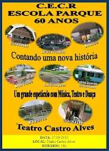 60 ANOS DO CENTRO EDUCACIONAL CARNEIRO RIBEIRO ESCOLA PARQUE