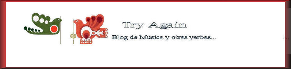 ♪♥Try Again ♥ Blog de Música y ...otras yerbas