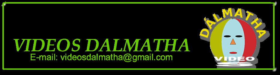VIDEOS DALMATHA