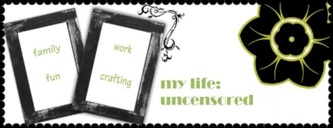 My Life: Uncensored