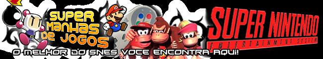 Super Manhas de Jogos - O Melhor do SNES