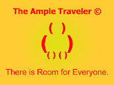 ***The Ample Traveler*** There is Room for Everyone