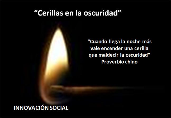 INNOVACIN SOCIAL (cerillas en la oscuridad...)