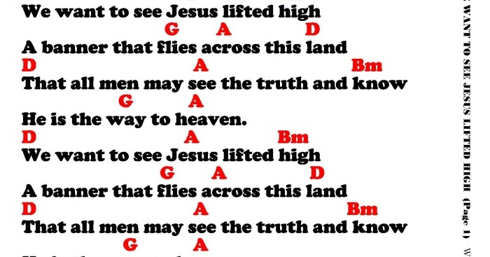 WE WANT TO SEE JESUS LIFTED HIGH - lyrics and chords ~ Faith and Music
