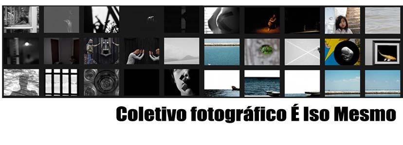 Coletivo Fotográfico É Iso Mesmo