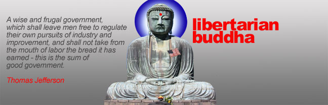 Libertarian Buddha...No Longer the Conservative