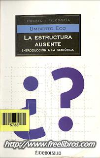 La Estructura Ausente: Introduccion a la semiotica