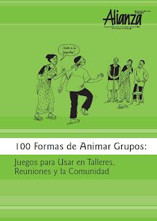 100 Formas de Animar Grupos: Juegos para Usar en Talleres