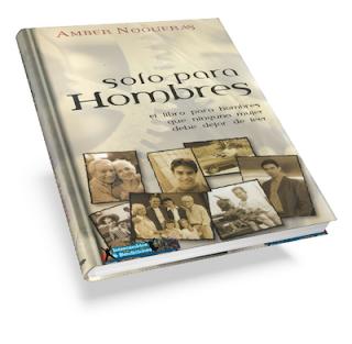 soloparahombresbook Solo para Hombres, El libro para hombres que ninguna mujer debe dejar de leer   Amber Nogueras