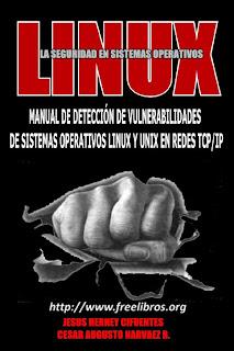MANUAL DE DETECCION DE VULNERABILIDADES EN LINUX Y UNIX Manual de detección de vulnerabilidades en LINUX y UNIX