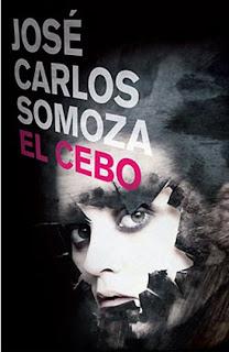 El Cebo de José Carlos Somoza
