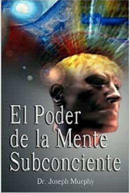 El Poder de la Mente Subconsciente por Joseph Murphy