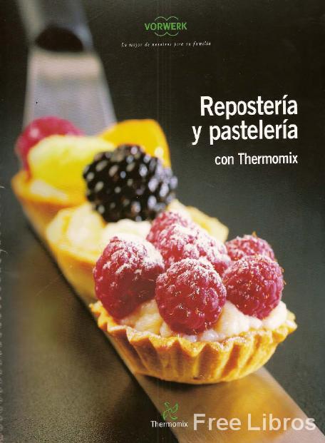 Reposteria y pasteleria thermomix freelibros - Reposteria facil y rapida ...
