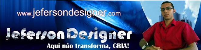 || Jeferson Designer || Aqui não transforma, CRIA! ||