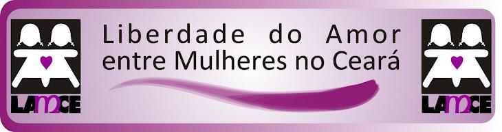 LAMCE- Liberdade do Amor entre Mulheres no Ceará