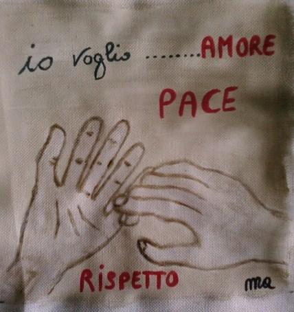 io voglio....Amore Pace Rispetto