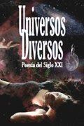 "ANTOLOGA POTICA ""UNIVERSOS DIVERSOS. POESA DEL SIGLO XXI"""